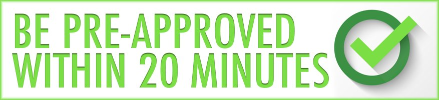 be pre-approuved within 20 minutes for your used car financing.